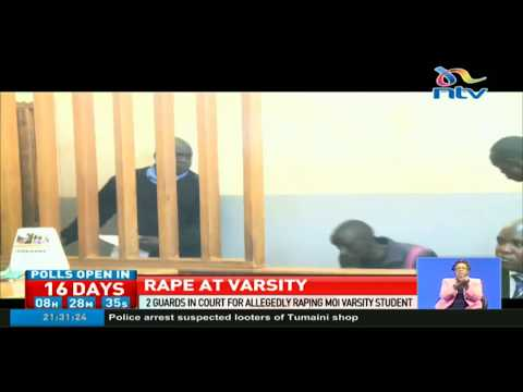 Two guards arraigned in court for allegedly raping Moi university student