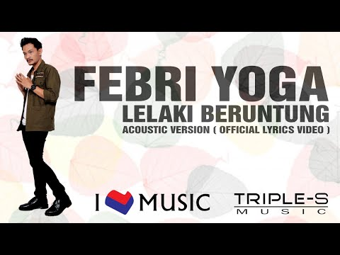 Febri Yoga - Lelaki Beruntung - Acoustic Version [ Official Lyrics Video ]
