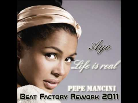 Ayo - Life is real (DJEFF AFROZILA REMIX)(Pepe Mancini Beat Factory Rework 2011)