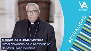 Mensaje en el 1º aniversario de la beatificación de Mª Emilia Riquelme