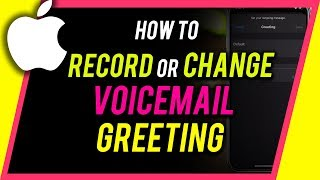 How to Record or Change Voicemail Greeting on iPhone