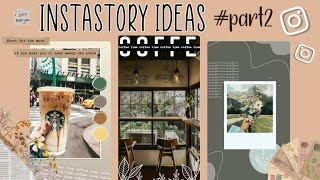 "Download Instastory Ideas ""kekinian"" with IG App - Edit by Siti Rahma Fitri Yani"