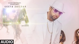 Geeta Zaildar New Song: LA Full Song (Audio) | Desi Crew | T-Series Apnapunjab