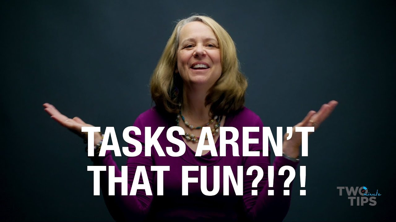 Tasks Aren't that Fun?!?! | TWO MINUTE TIPS