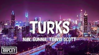 Top NAV & Gunna - Turks feat. Travis Scott (Official Audio) Similar Songs