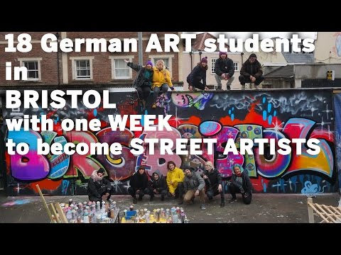 18 GERMAN ART Students in BRISTOL with one week to become STREET ARTISTS
