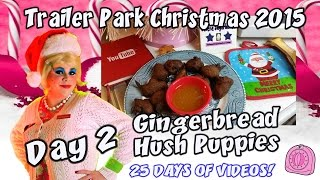 Gingerbread Hush Puppies : Trailer Park Christmas Day 2