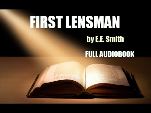 FIRST LENSMAN, by E. E. Smith - FULL AUDIOBOOK