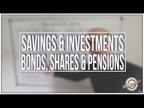 LA A. Different types of savings & investments. Bonds, shares & pensions