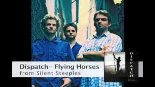 Watch Dispatch Flying Horses video