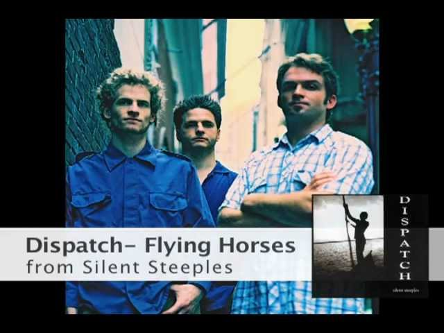 Dispatch Flying Horses Youtube
