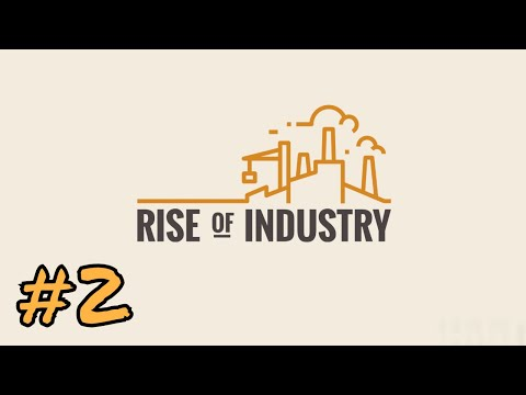 Let's Try Rise of Industry, Career Mode: Industry | 02