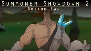 Repeat youtube video Summoner Showdown 2 : Bottom Lane