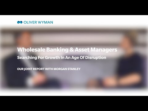 Wholesale Banking Analysis 2019: Searching For Growth In An Age Of Disruption