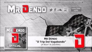 Mr Dendo - Il Trip Del Vagabondo [A Night in 2008 RMX]