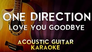 One Direction - Love you Goodbye | Higher Key Acoustic Guitar Karaoke Instrumental Lyrics Cover