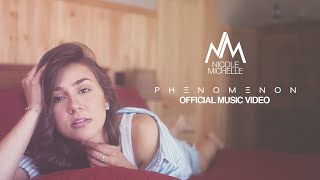 Nicole Michelle - Phenomenon (Official Video)