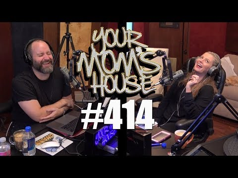 Your Mom's House Podcast - Ep. 414