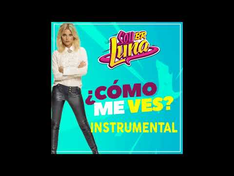 Soy luna Como Me Ves Instrumental Oficial Audio Only Completo