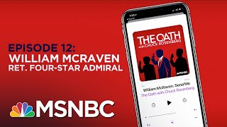 Chuck Rosenberg Podcast With William McRaven | The Oath Ep- 12 | MSNBC