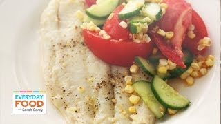 Broiled Fish And Summer Salad - Everyday Food With Sarah Carey