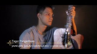 Download Mp3 Jangan Salah Menilai - Tagor Pangaribuan   Cover Gayo 91   Akustik Version