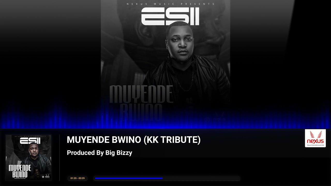 Download Esii - Muyende Bwino (KK Tribute Song)