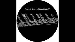 Samuel L Session - Distant Piano