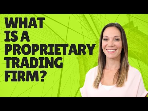 What is a Proprietary Trading Firm?