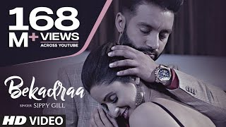 BEKADRAA | Sippy Gill | Desi Routz | Latest Punjabi Song 2017