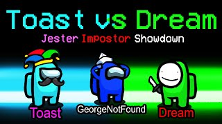 the TOAST vs DREAM 18,600 IQ Jester Impostor showdown... (custom mod)