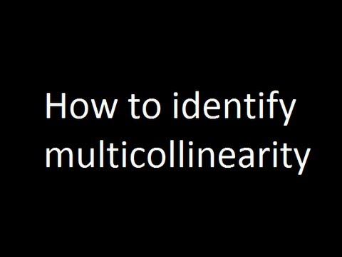 How to identify multicollinearity