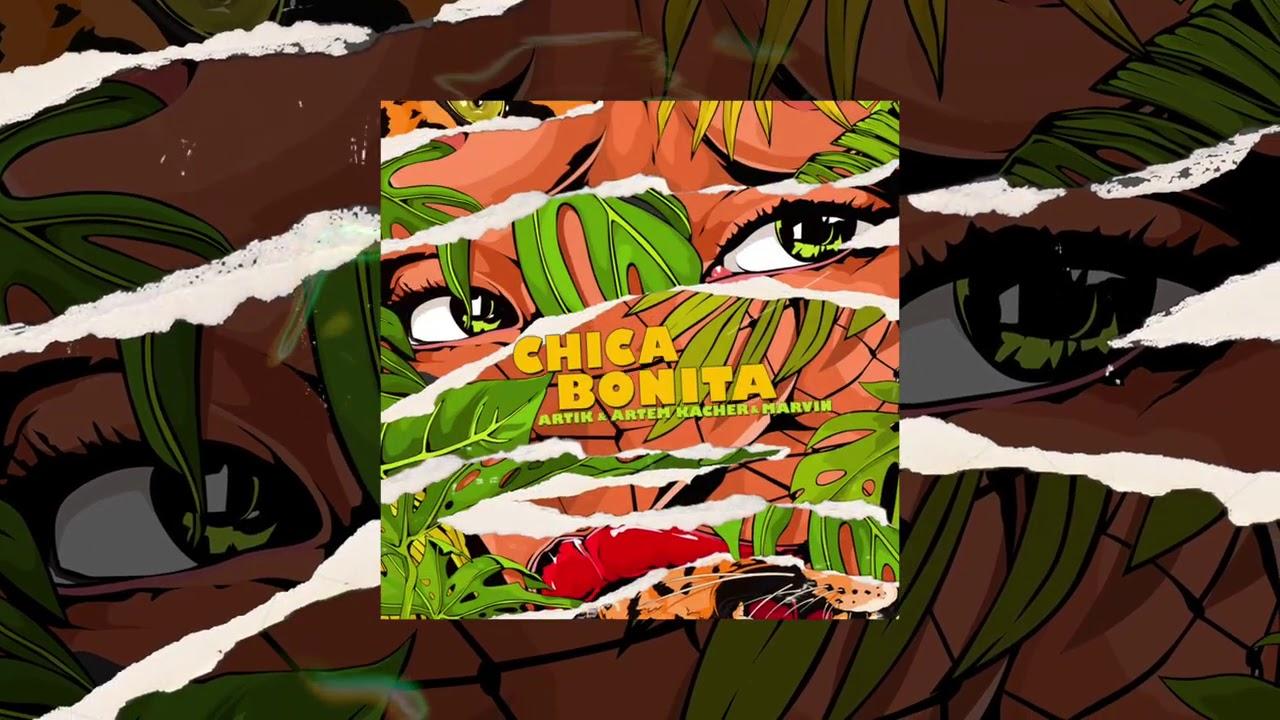Artik , Artem Kacher , Marvin - Chica Bonita (Official Audio)