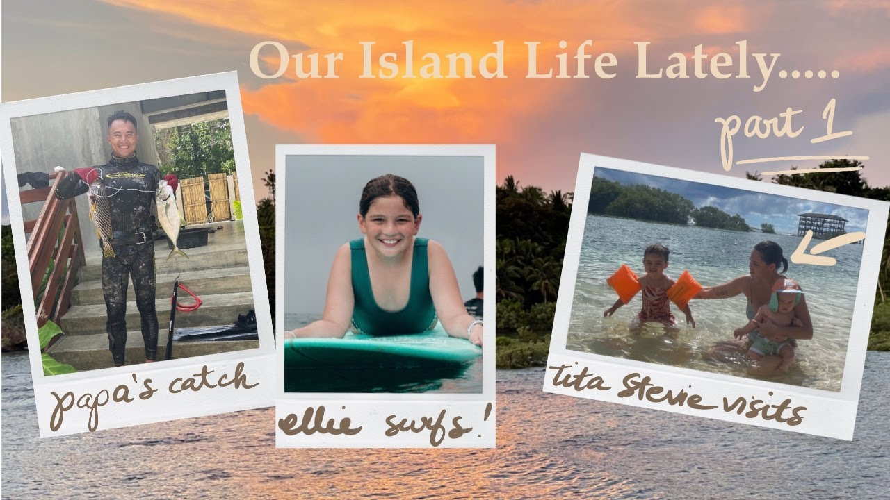 Our Island Life Lately Pt 1!