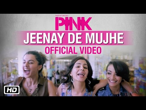 Jeenay De Mujhe | PINK | Official Video Song | Amitabh Bachchan | Shoojit Sircar | Taapsee Pannu