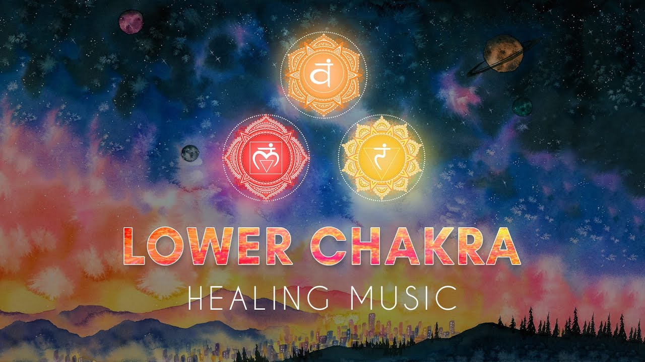 Lower Chakra Healing Music || ROOT - SACRAL - SOLAR PLEXUS || Let go of Fear, Anxiety, Worry