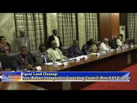 Ogoni Clean Up: President Buhari Inaugurates Governing Council, Board Of Trustee.