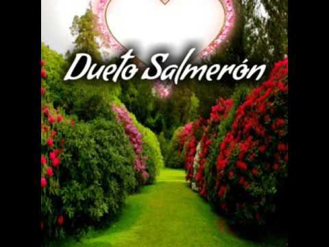 Dueto Salmerón:tema caminando voy *