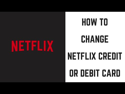 How to Change Netflix Credit or Debit Card