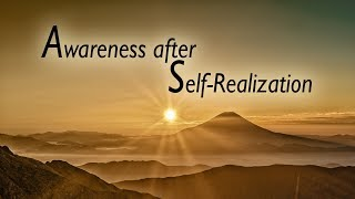 Awareness after Self-Realization