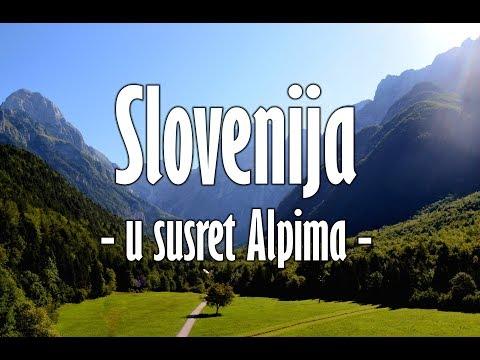 Slovenija - u susret Alpima - Avgust 2017 - 1080p