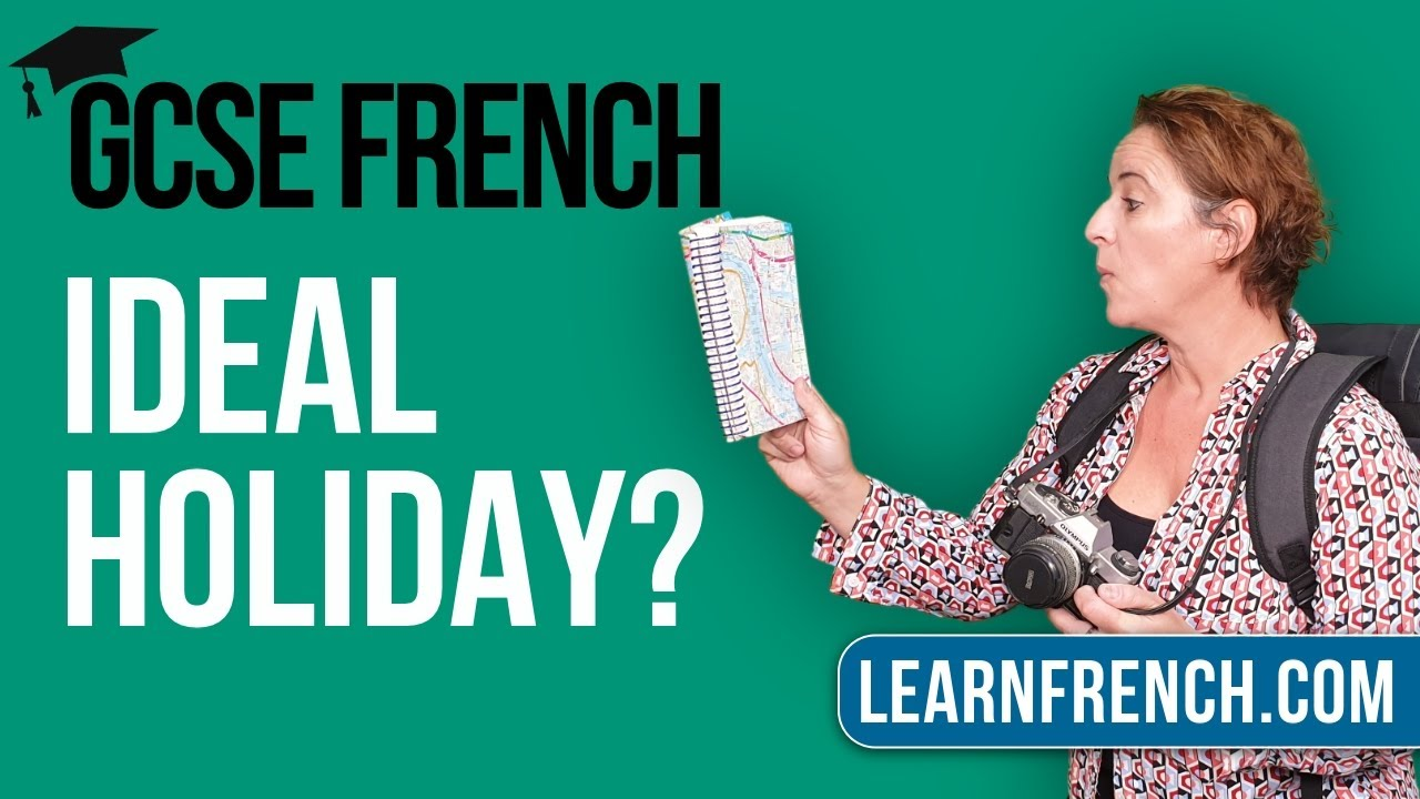 GCSE French Speaking: How would your ideal holidays be?