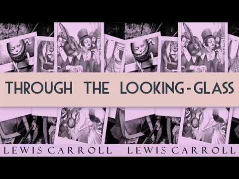 Through the Looking-Glass by Lewis Carroll | Audiobooks Youtube Free | Adventure