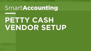 SmartAccounting - Petty Cash Vendor Setup