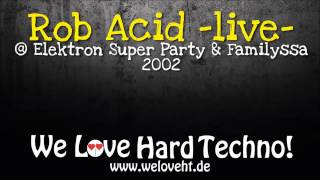 Rob Acid Live PA @ Elektron Super Party & Familyssa 2002