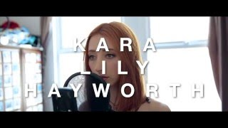"Kara Lily Hayworth singing ""I Couldn't Want You Anyway"" by Jack Garratt"