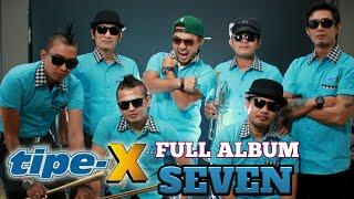 """TIPE-X FULL ALBUM """"SEVEN"""""""