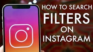 How To Search For Filters On Instagram! (2021)