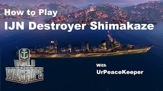 How To Play Japanese Destroyer Shimakaze In World Of Warships