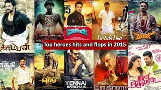 Top heroes hits and flops in 2015   Tamil Cinema Hits and Flops in 2015